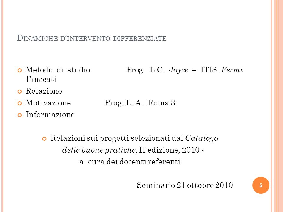 5 D INAMICHE D INTERVENTO DIFFERENZIATE Metodo di studio Prog.