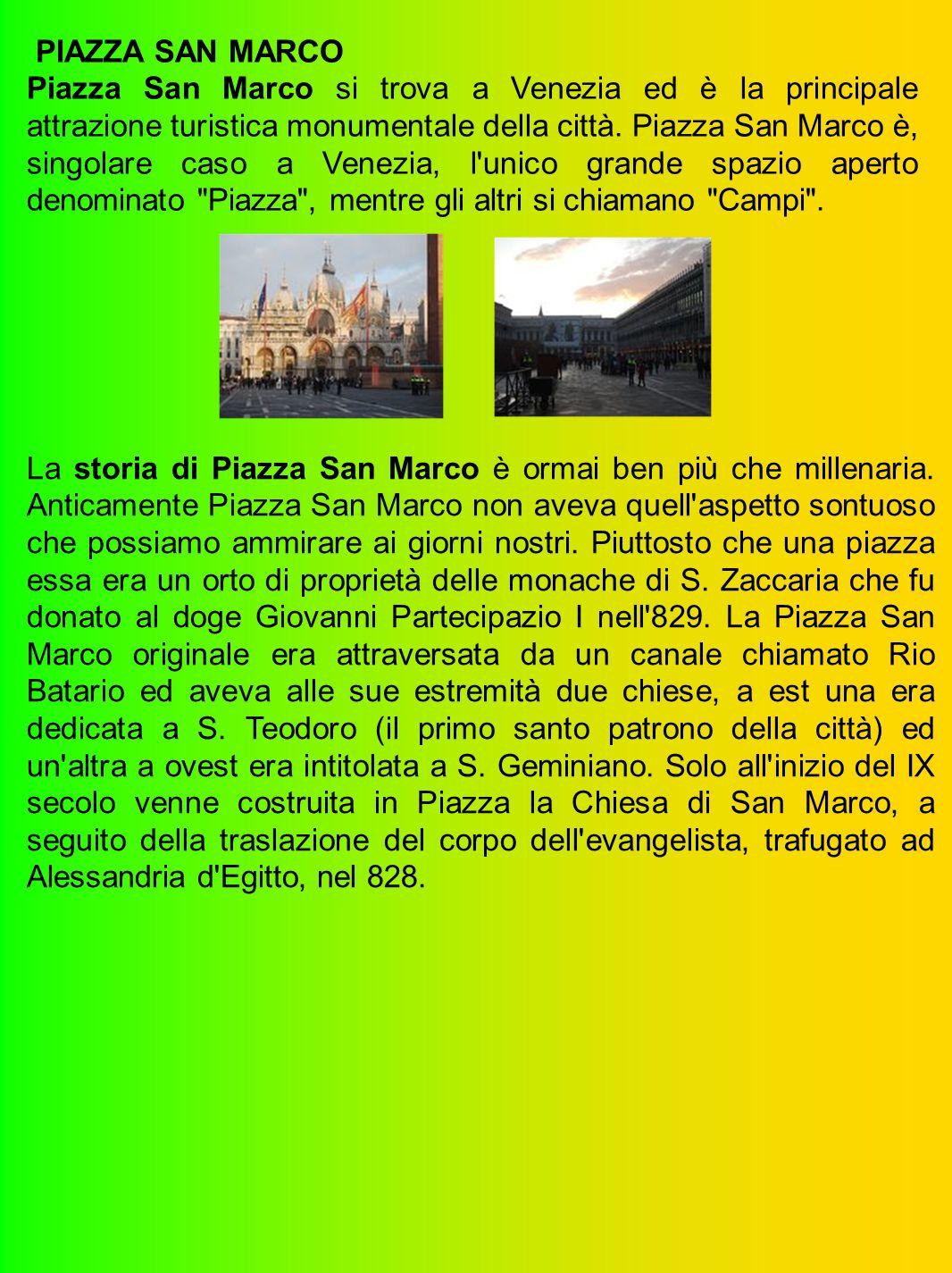 PIAZZA SAN MARCO Piazza San Marco si trova a Venezia ed è la principale attrazione turistica monumentale della città.