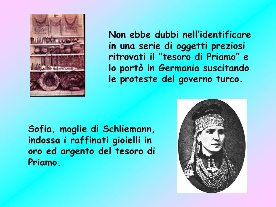 Heinrich Schliemann, lo scopritore della città di Troia. Seguendo alla lettera la descrizione dellIliade, nel 1870 iniziò gli scavi. Trovò unantica ci