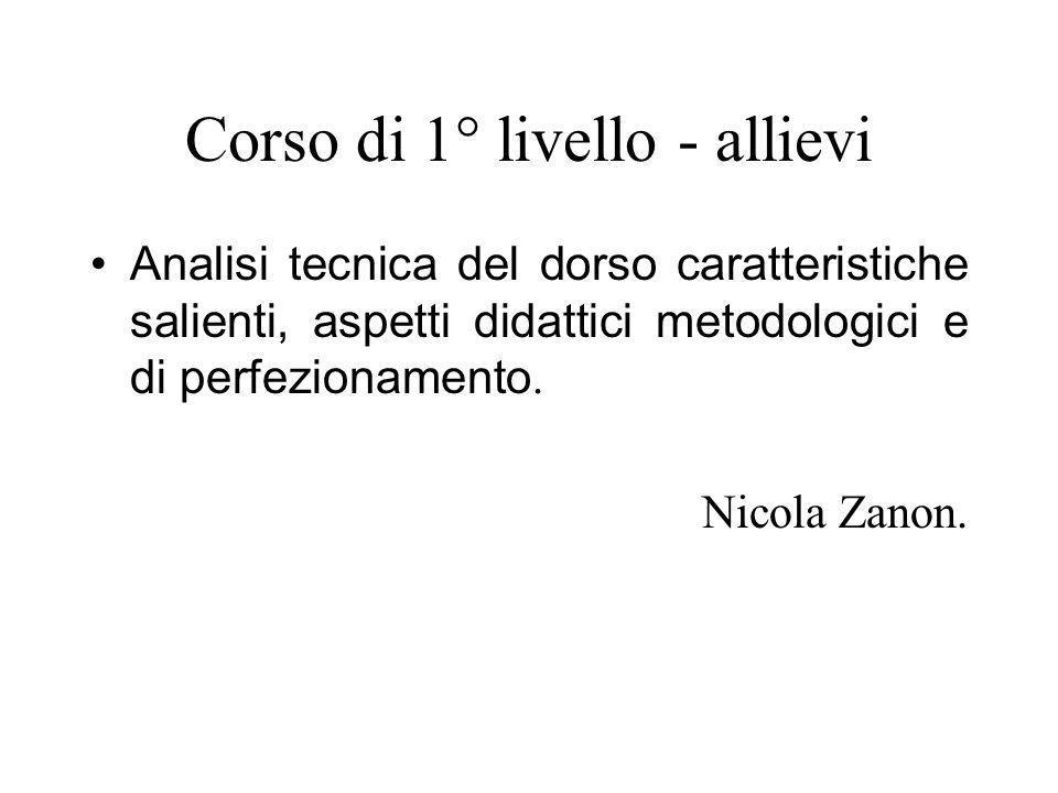 Corso di 1° livello - allievi Analisi tecnica del dorso caratteristiche salienti, aspetti didattici metodologici e di perfezionamento.