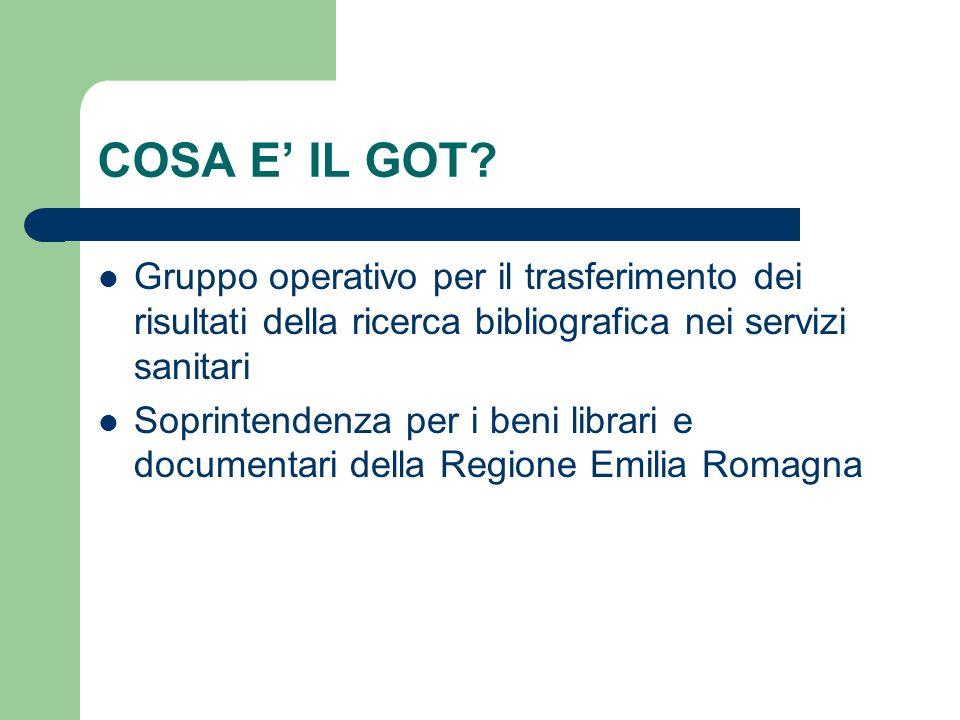 COSA E IL GOT? Gruppo operativo per il trasferimento dei risultati della ricerca bibliografica nei servizi sanitari Soprintendenza per i beni librari