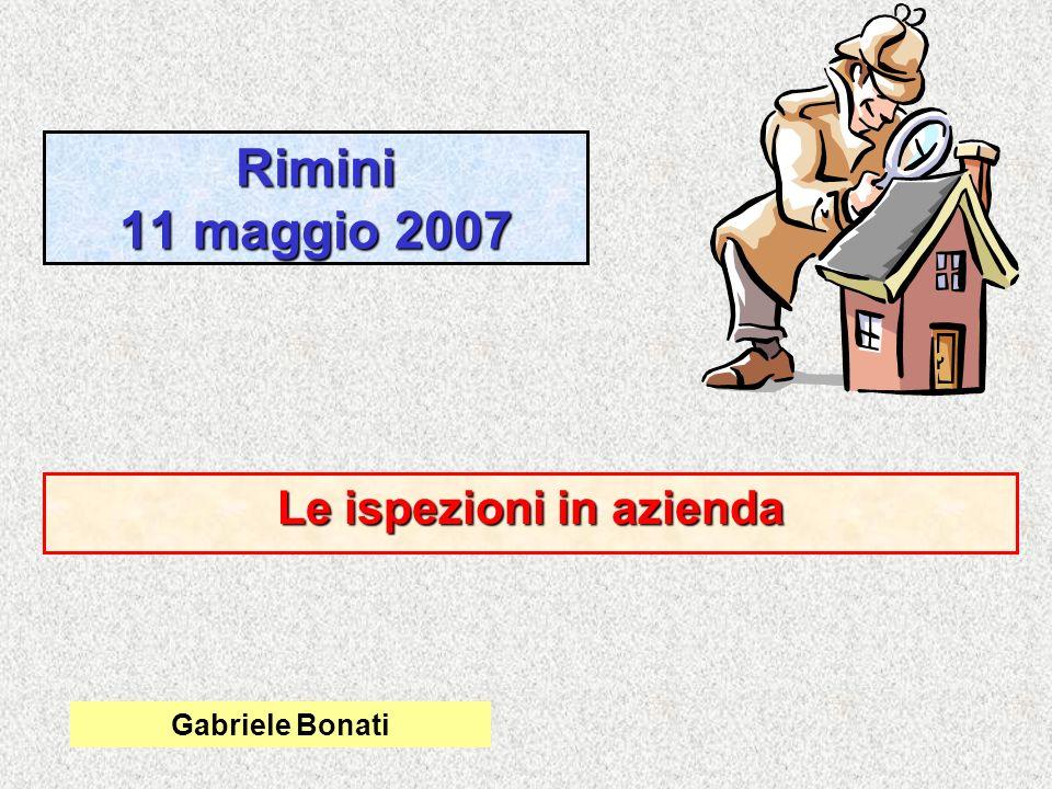 Rimini 11 maggio 2007 Le ispezioni in azienda Gabriele Bonati
