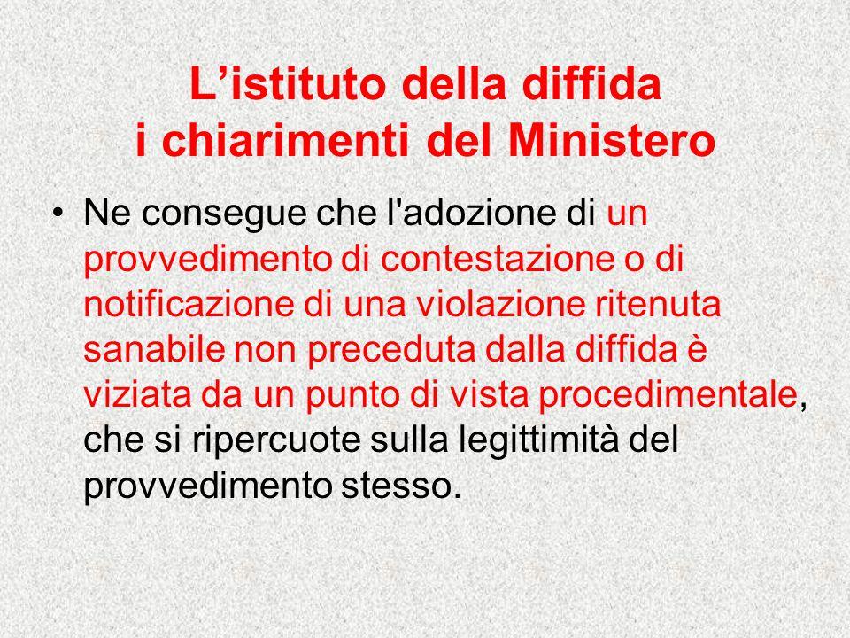 Listituto della diffida i chiarimenti del Ministero Ne consegue che l'adozione di un provvedimento di contestazione o di notificazione di una violazio