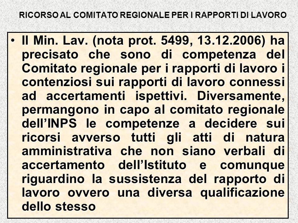 RICORSO AL COMITATO REGIONALE PER I RAPPORTI DI LAVORO Il Min. Lav. (nota prot. 5499, 13.12.2006) ha precisato che sono di competenza del Comitato reg