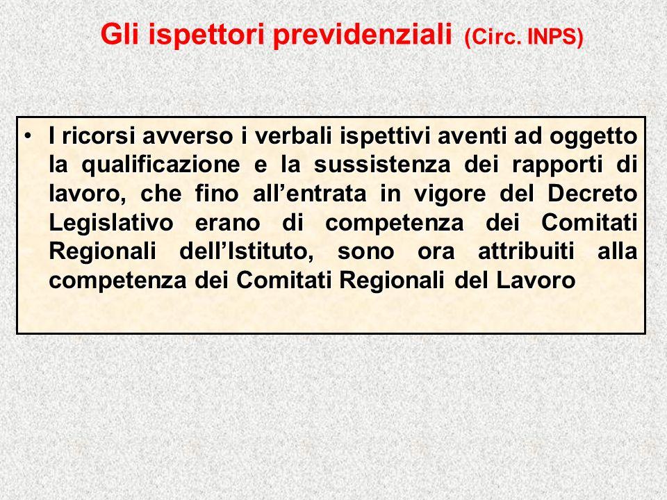Gli ispettori previdenziali (Circ. INPS) I ricorsi avverso i verbali ispettivi aventi ad oggetto la qualificazione e la sussistenza dei rapporti di la