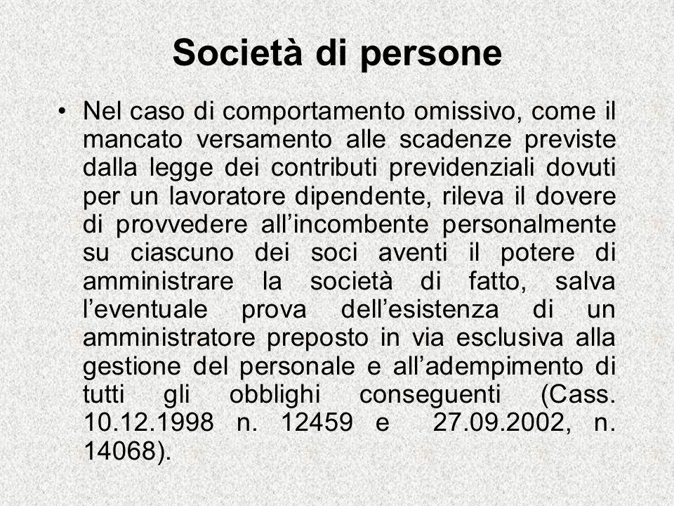 Società di persone Nel caso di comportamento omissivo, come il mancato versamento alle scadenze previste dalla legge dei contributi previdenziali dovu