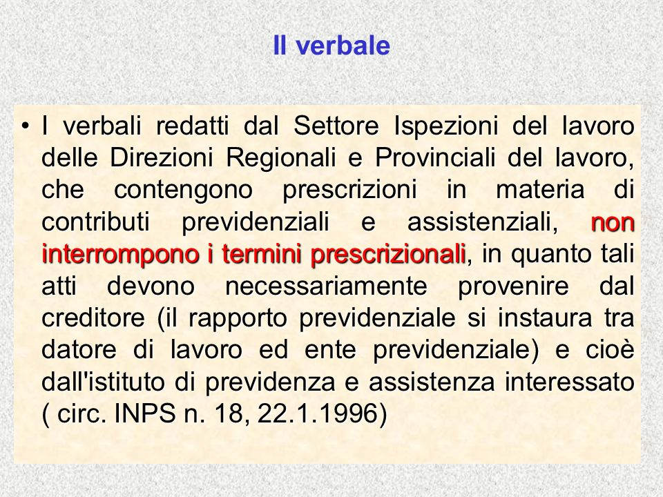 Il verbale I verbali redatti dal Settore Ispezioni del lavoro delle Direzioni Regionali e Provinciali del lavoro, che contengono prescrizioni in mater