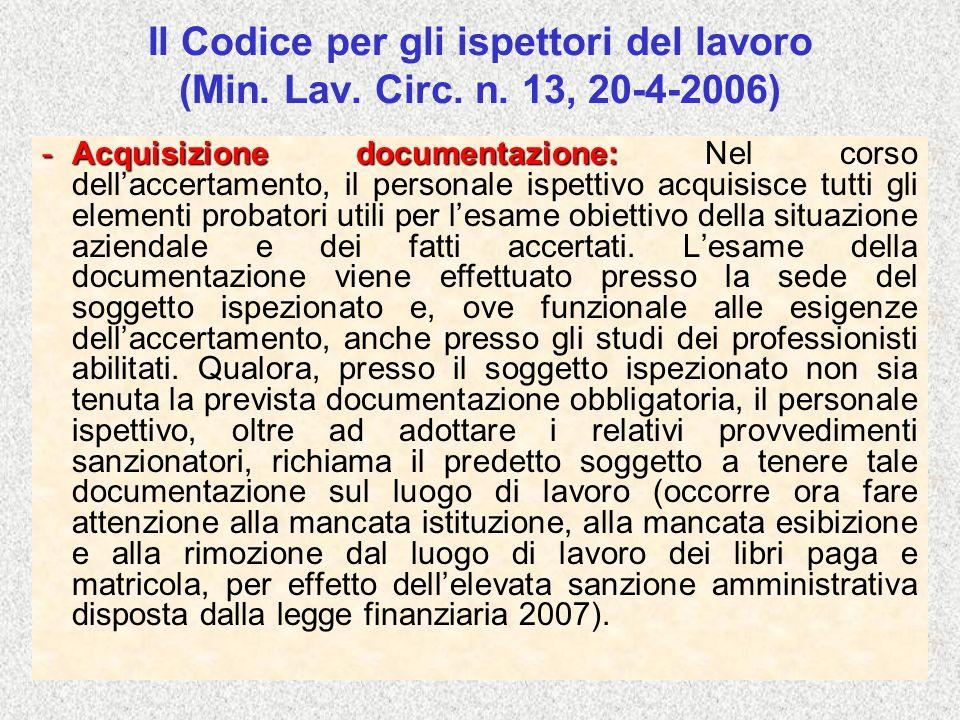 Il Codice per gli ispettori del lavoro (Min. Lav. Circ. n. 13, 20-4-2006) -Acquisizione documentazione: -Acquisizione documentazione: Nel corso dellac