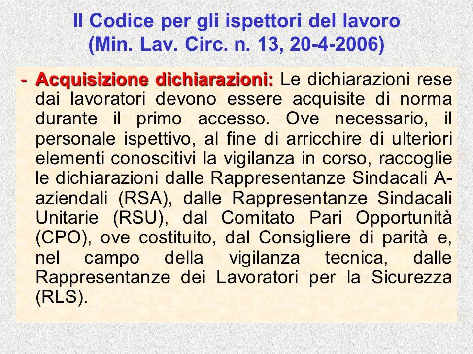 Il Codice per gli ispettori del lavoro (Min. Lav. Circ. n. 13, 20-4-2006) -Acquisizione dichiarazioni: -Acquisizione dichiarazioni: Le dichiarazioni r
