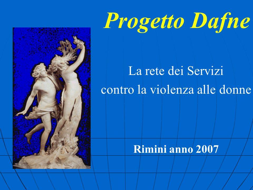 Progetto Dafne La rete dei Servizi contro la violenza alle donne Rimini anno 2007