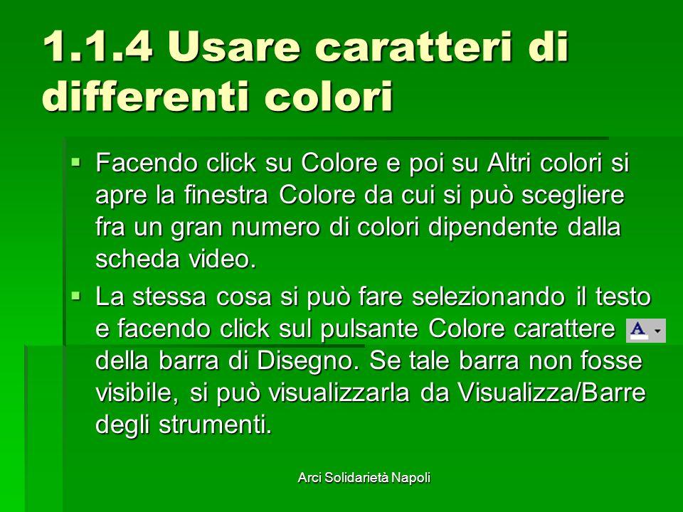 Arci Solidarietà Napoli 1.1.4 Usare caratteri di differenti colori Facendo click su Colore e poi su Altri colori si apre la finestra Colore da cui si
