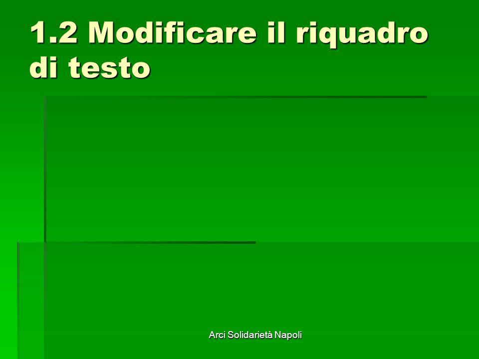 Arci Solidarietà Napoli 1.2 Modificare il riquadro di testo