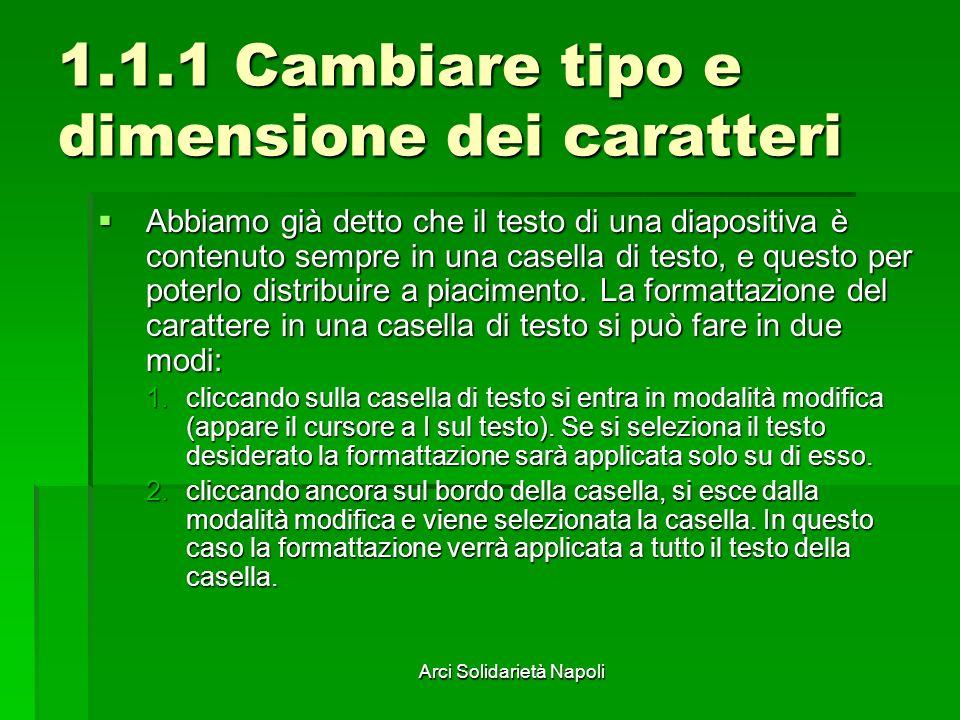 Arci Solidarietà Napoli 2.1.4 Usare varie forme geometriche Il testo all interno del callout può essere formattato a piacimento.