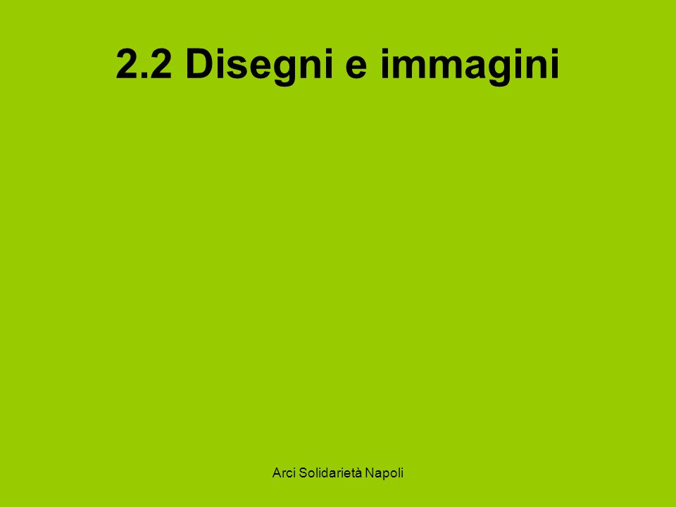 Arci Solidarietà Napoli 2.2 Disegni e immagini