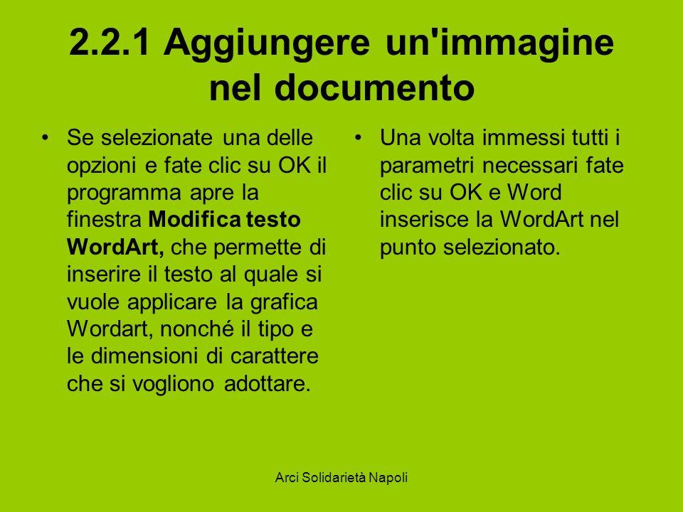 Arci Solidarietà Napoli 2.2.1 Aggiungere un'immagine nel documento Se selezionate una delle opzioni e fate clic su OK il programma apre la finestra Mo