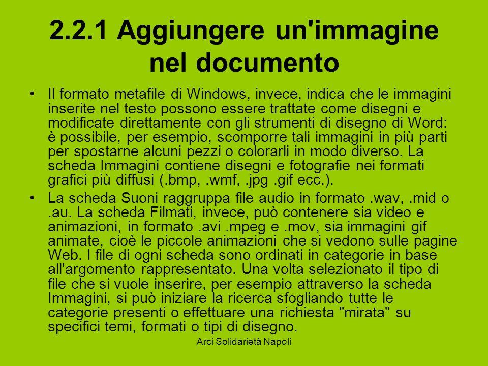 Arci Solidarietà Napoli 2.2.1 Aggiungere un'immagine nel documento Il formato metafile di Windows, invece, indica che le immagini inserite nel testo p