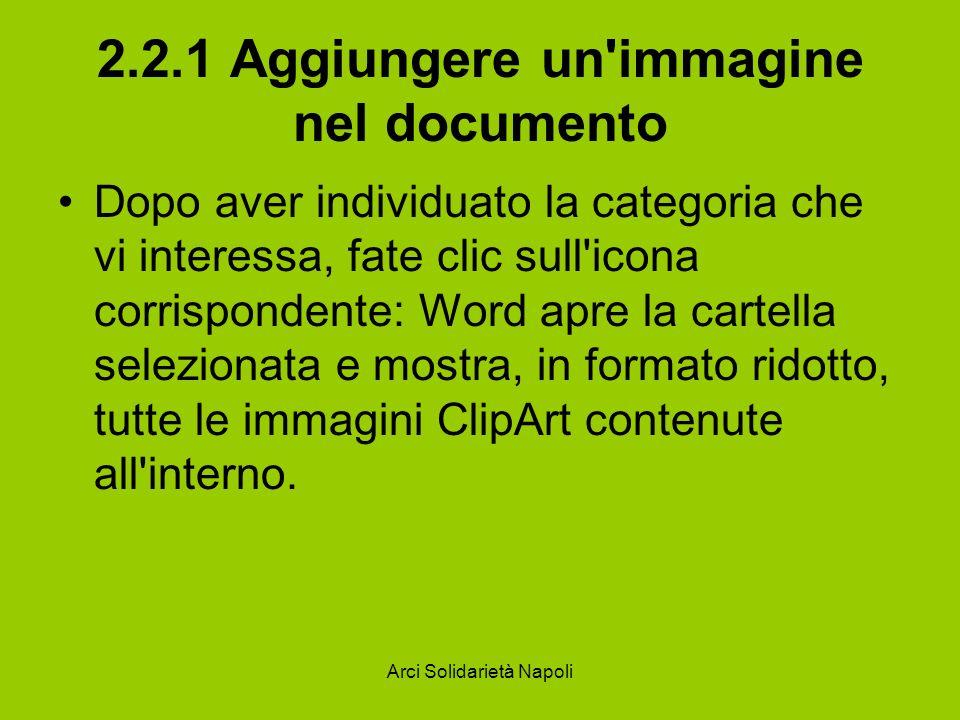 Arci Solidarietà Napoli 2.2.1 Aggiungere un'immagine nel documento Dopo aver individuato la categoria che vi interessa, fate clic sull'icona corrispon