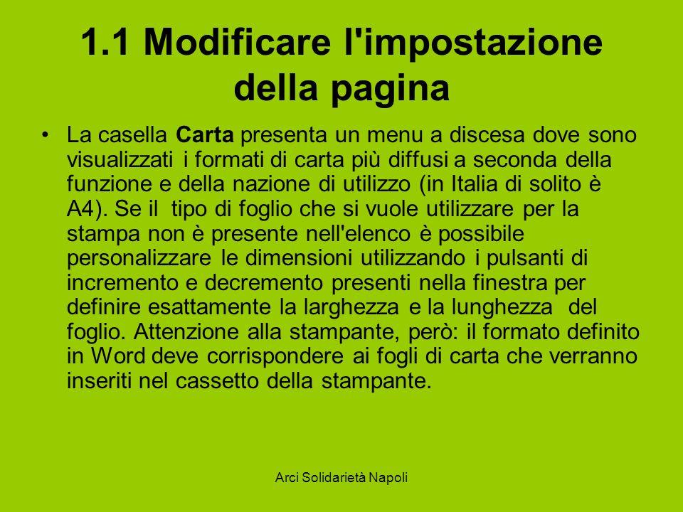 Arci Solidarietà Napoli 1.1 Modificare l'impostazione della pagina La casella Carta presenta un menu a discesa dove sono visualizzati i formati di car