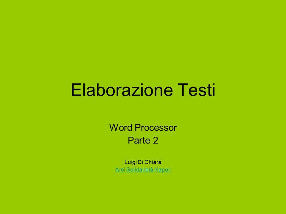 Elaborazione Testi Word Processor Parte 2 Luigi Di Chiara Arci Solidarietà Napoli