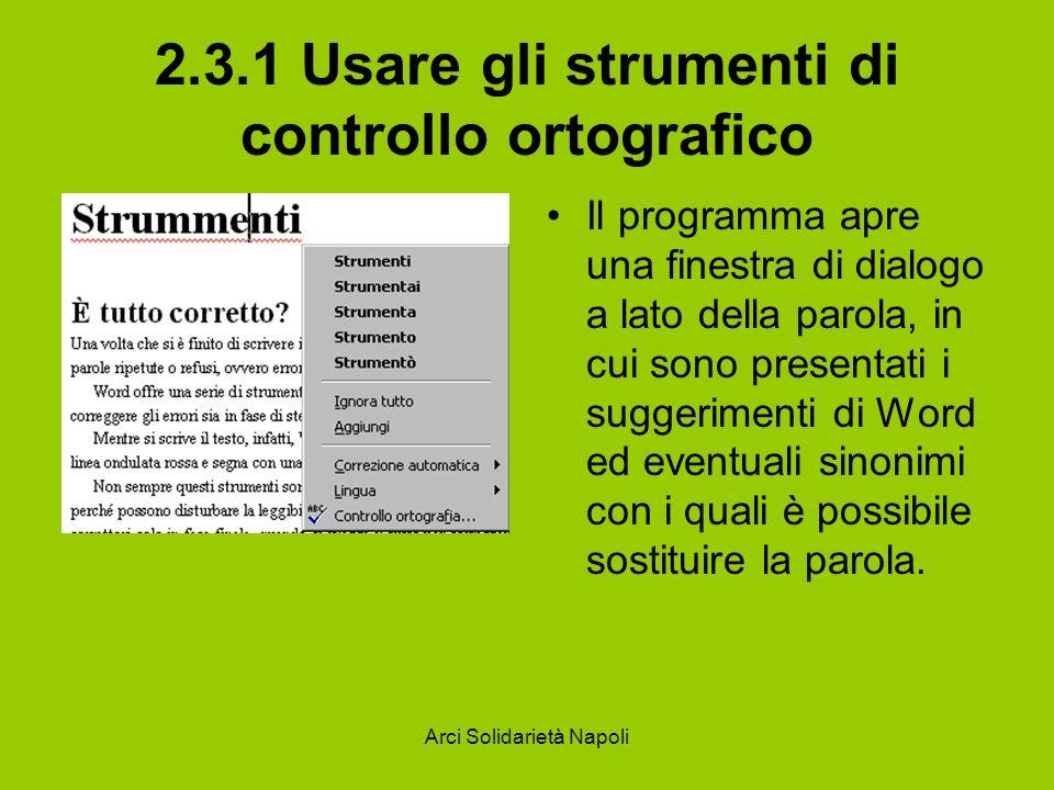 Arci Solidarietà Napoli 2.3.1 Usare gli strumenti di controllo ortografico Il programma apre una finestra di dialogo a lato della parola, in cui sono