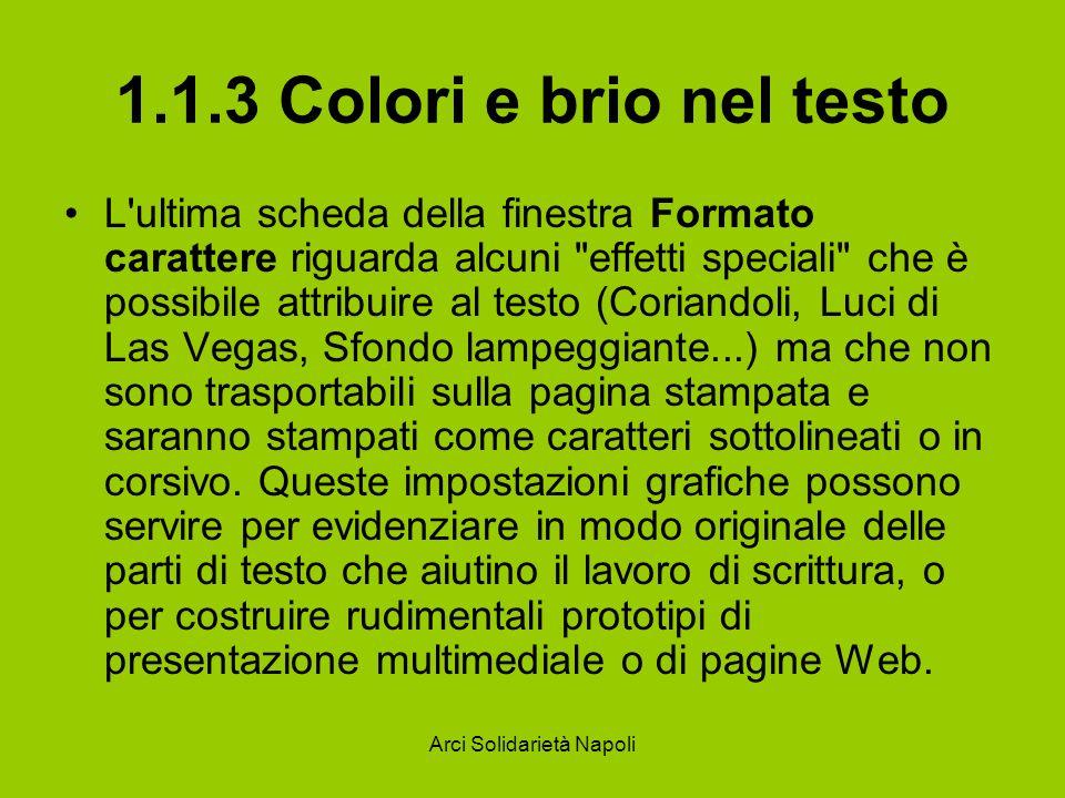 Arci Solidarietà Napoli 1.1.3 Colori e brio nel testo L'ultima scheda della finestra Formato carattere riguarda alcuni