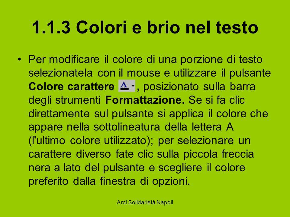 Arci Solidarietà Napoli 1.1.3 Colori e brio nel testo Per modificare il colore di una porzione di testo selezionatela con il mouse e utilizzare il pul