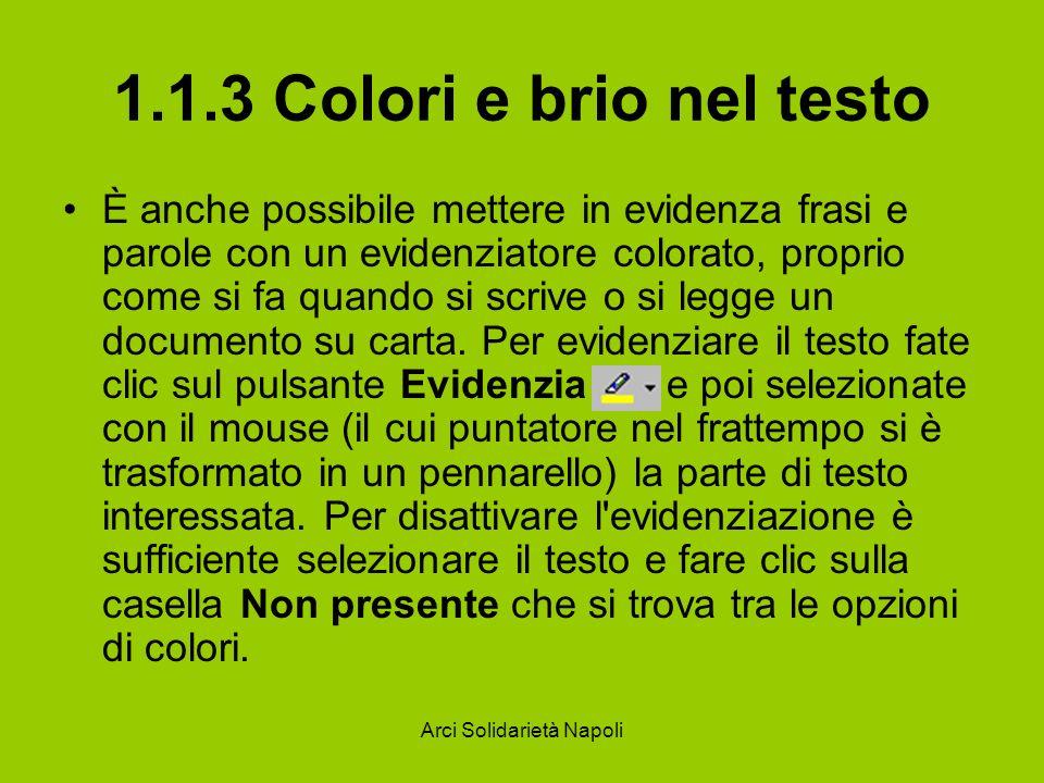 Arci Solidarietà Napoli 1.1.3 Colori e brio nel testo È anche possibile mettere in evidenza frasi e parole con un evidenziatore colorato, proprio come
