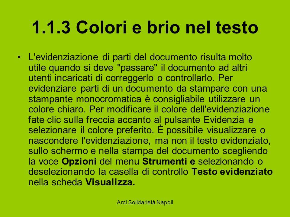 Arci Solidarietà Napoli 1.1.3 Colori e brio nel testo L'evidenziazione di parti del documento risulta molto utile quando si deve