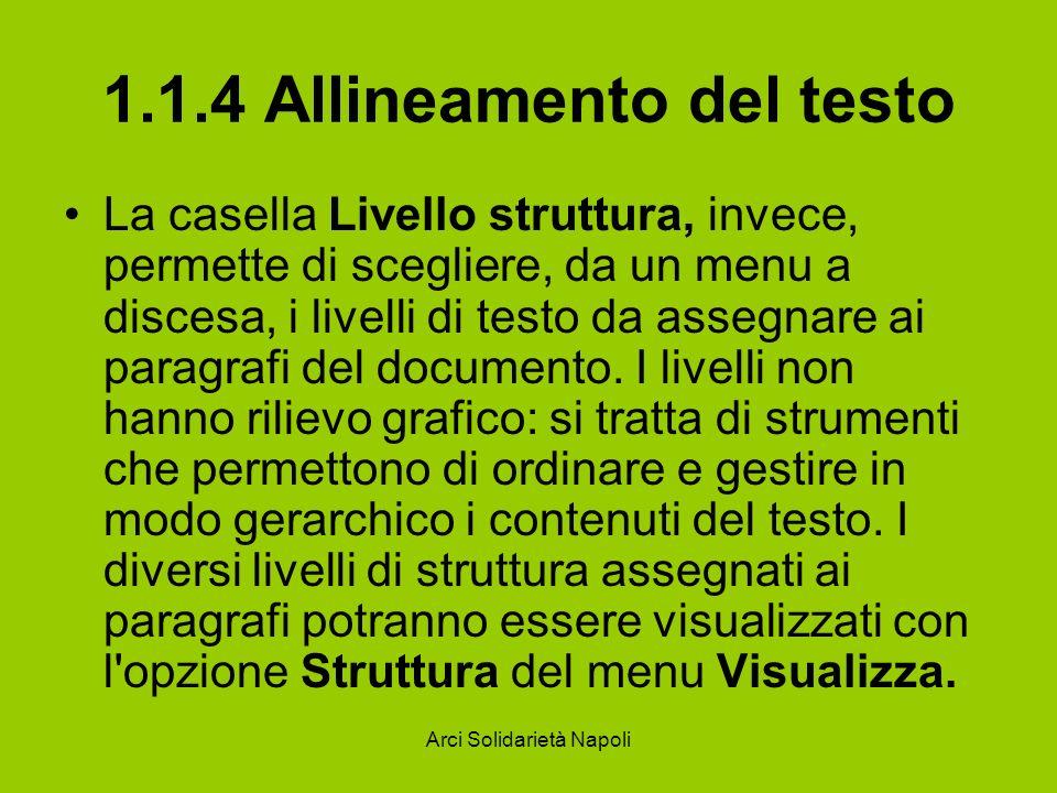 Arci Solidarietà Napoli 1.1.4 Allineamento del testo La casella Livello struttura, invece, permette di scegliere, da un menu a discesa, i livelli di t
