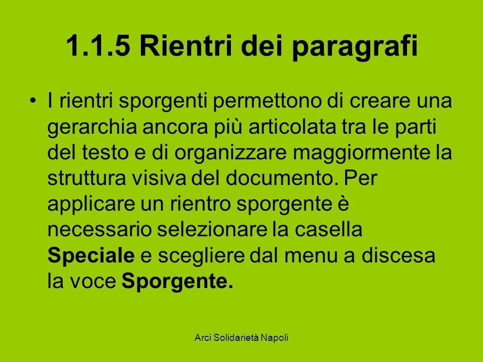 Arci Solidarietà Napoli 1.1.5 Rientri dei paragrafi I rientri sporgenti permettono di creare una gerarchia ancora più articolata tra le parti del test