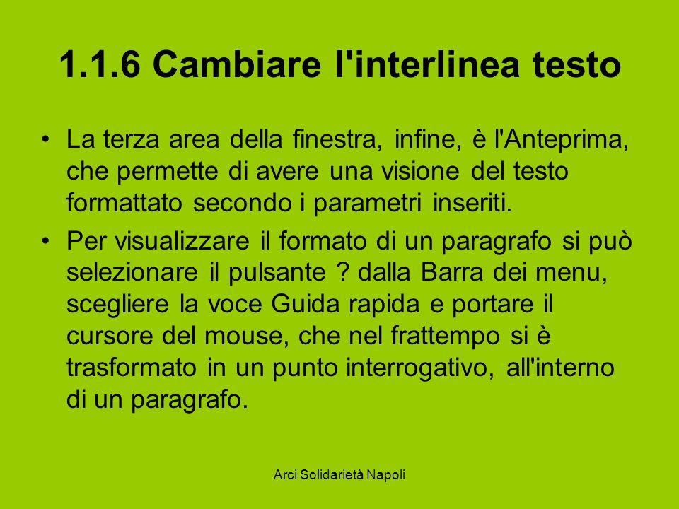Arci Solidarietà Napoli 1.1.6 Cambiare l interlinea testo Quando si fa clic compare la descrizione delle formattazioni che sono state applicate al paragrafo e al carattere.