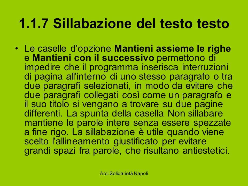 Arci Solidarietà Napoli 1.1.7 Sillabazione del testo testo Le caselle d'opzione Mantieni assieme le righe e Mantieni con il successivo permettono di i