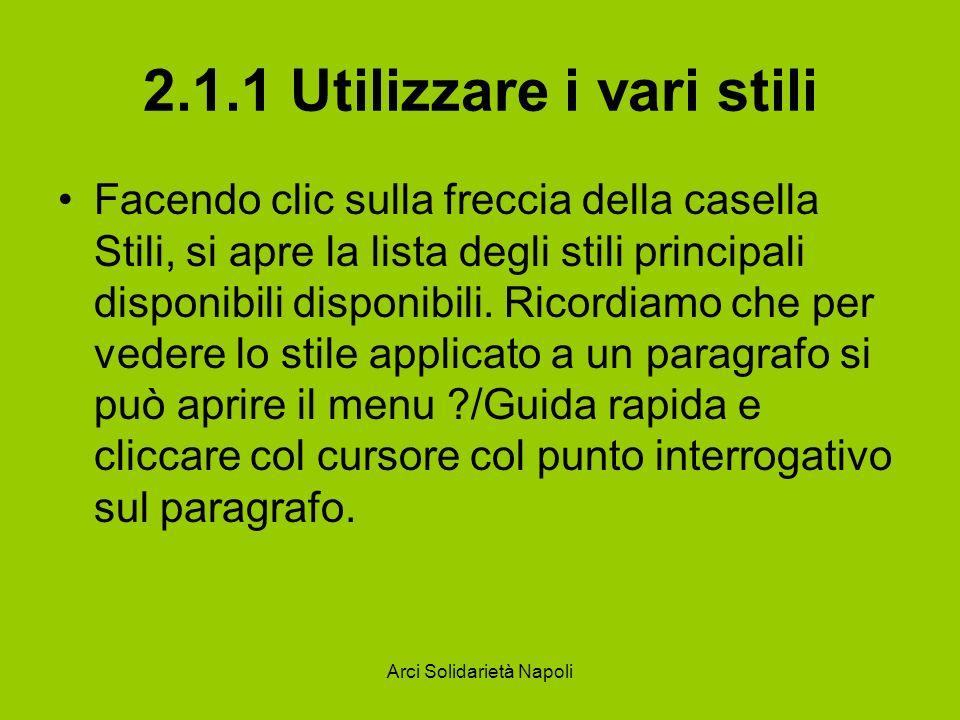 Arci Solidarietà Napoli 2.1.1 Utilizzare i vari stili Facendo clic sulla freccia della casella Stili, si apre la lista degli stili principali disponib