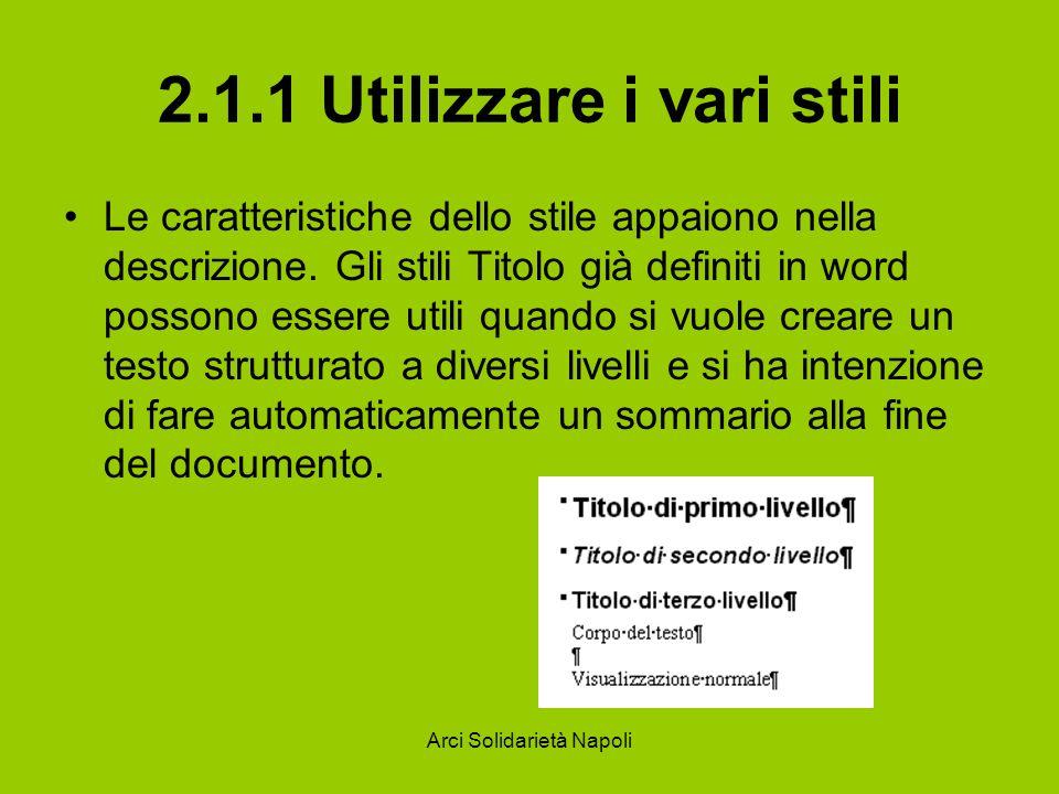 Arci Solidarietà Napoli 2.1.1 Utilizzare i vari stili Le caratteristiche dello stile appaiono nella descrizione. Gli stili Titolo già definiti in word