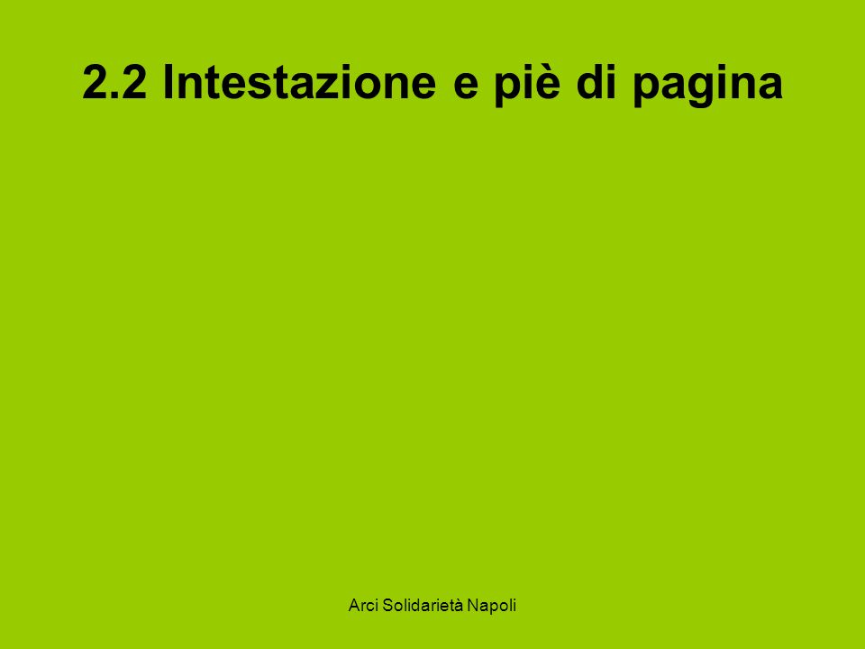 Arci Solidarietà Napoli 2.2 Intestazione e piè di pagina