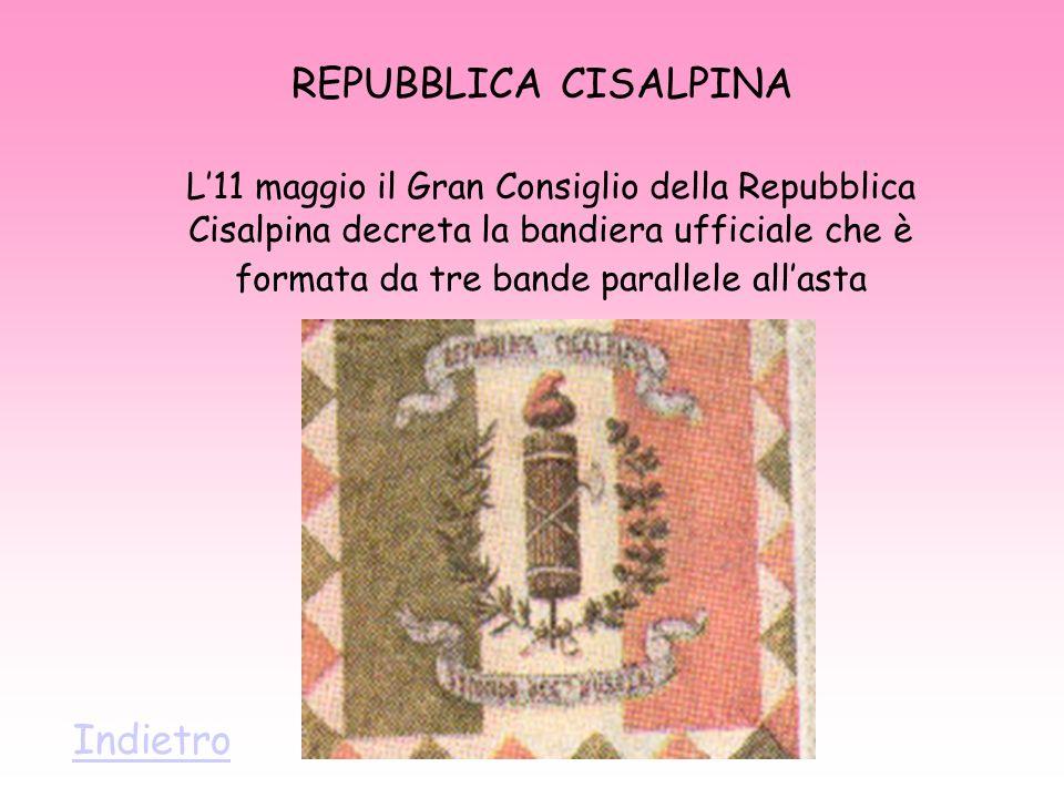 REPUBBLICA CISALPINA L11 maggio il Gran Consiglio della Repubblica Cisalpina decreta la bandiera ufficiale che è formata da tre bande parallele allast