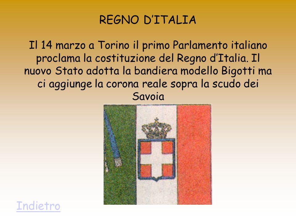 REGNO DITALIA Il 14 marzo a Torino il primo Parlamento italiano proclama la costituzione del Regno dItalia. Il nuovo Stato adotta la bandiera modello