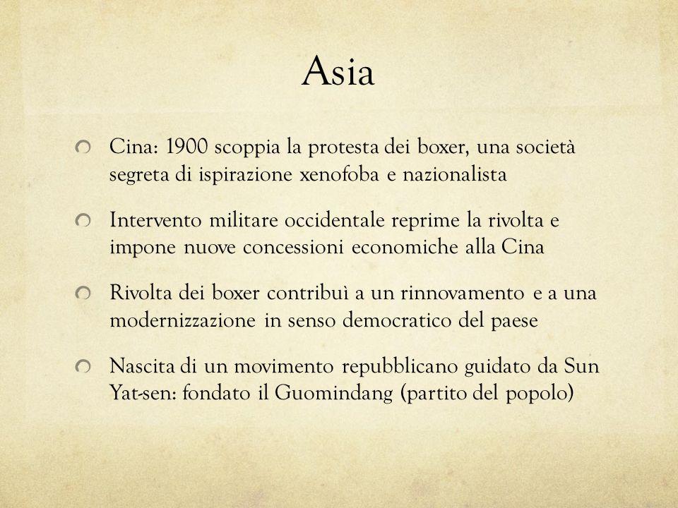 Asia Cina: 1900 scoppia la protesta dei boxer, una società segreta di ispirazione xenofoba e nazionalista Intervento militare occidentale reprime la r