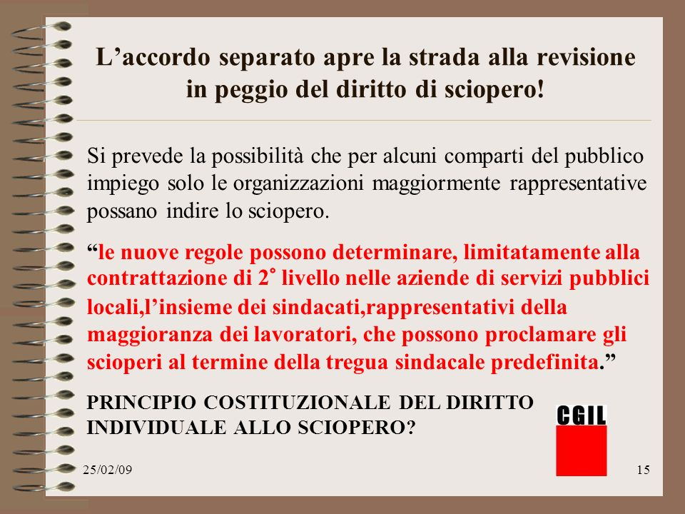 25/02/0915 Laccordo separato apre la strada alla revisione in peggio del diritto di sciopero.