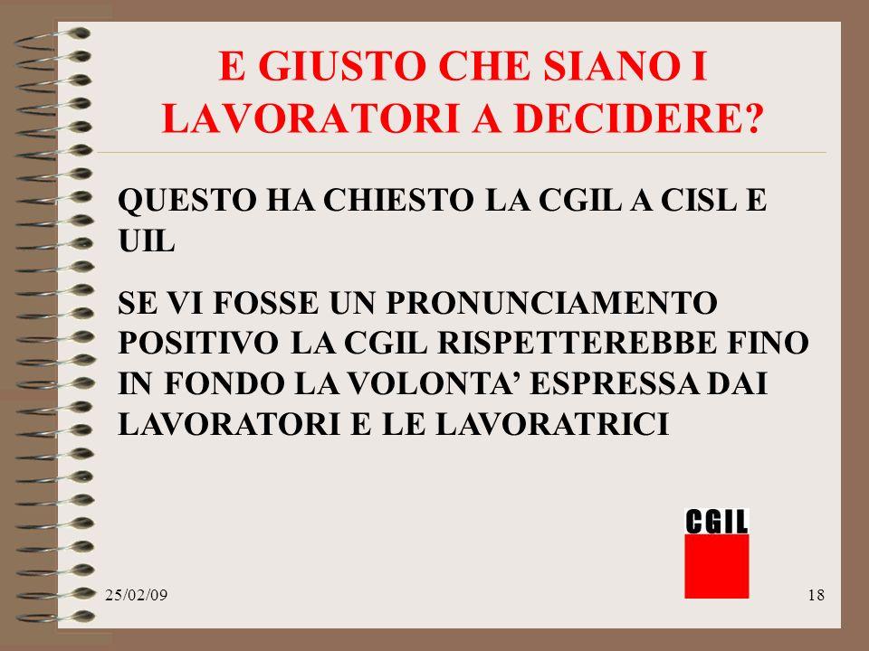 25/02/0918 E GIUSTO CHE SIANO I LAVORATORI A DECIDERE.