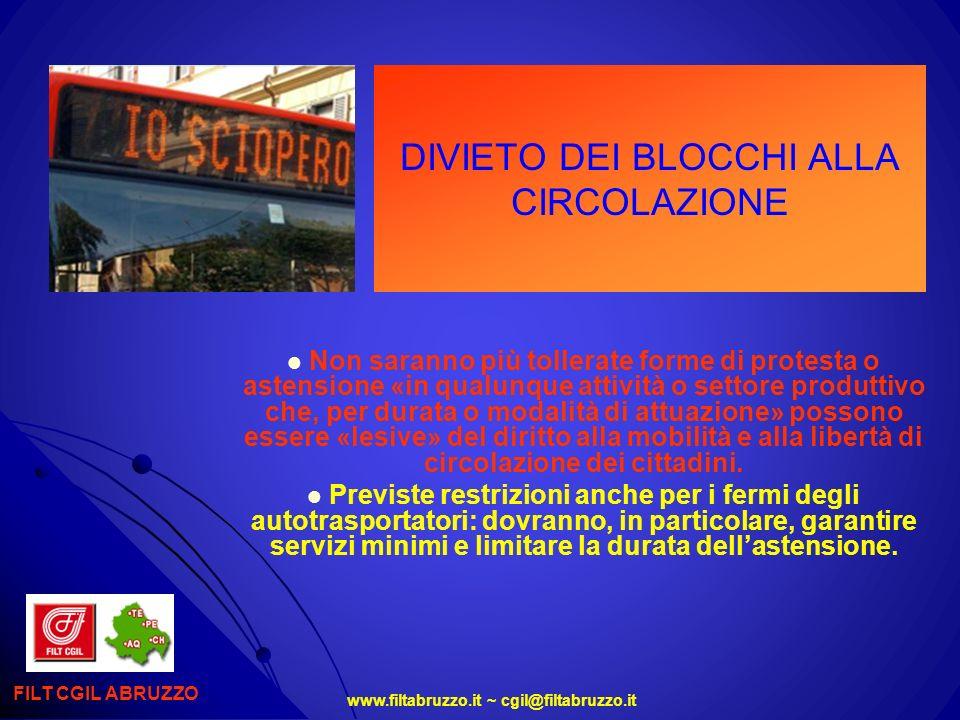 www.filtabruzzo.it ~ cgil@filtabruzzo.it DIVIETO DEI BLOCCHI ALLA CIRCOLAZIONE FILT CGIL ABRUZZO Non saranno più tollerate forme di protesta o astensi