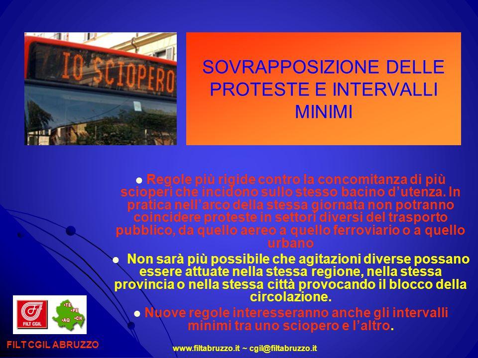 www.filtabruzzo.it ~ cgil@filtabruzzo.it SOVRAPPOSIZIONE DELLE PROTESTE E INTERVALLI MINIMI FILT CGIL ABRUZZO Regole più rigide contro la concomitanza