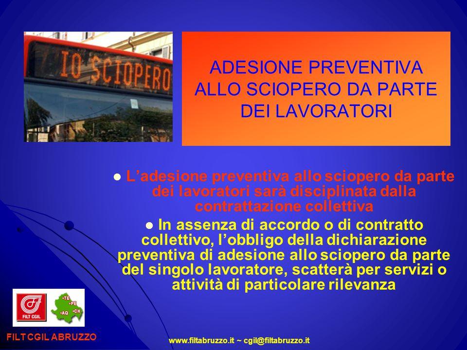 www.filtabruzzo.it ~ cgil@filtabruzzo.it ADESIONE PREVENTIVA ALLO SCIOPERO DA PARTE DEI LAVORATORI FILT CGIL ABRUZZO Ladesione preventiva allo scioper