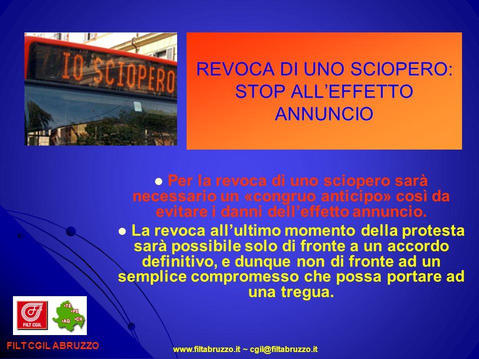 www.filtabruzzo.it ~ cgil@filtabruzzo.it REVOCA DI UNO SCIOPERO: STOP ALLEFFETTO ANNUNCIO FILT CGIL ABRUZZO Per la revoca di uno sciopero sarà necessa