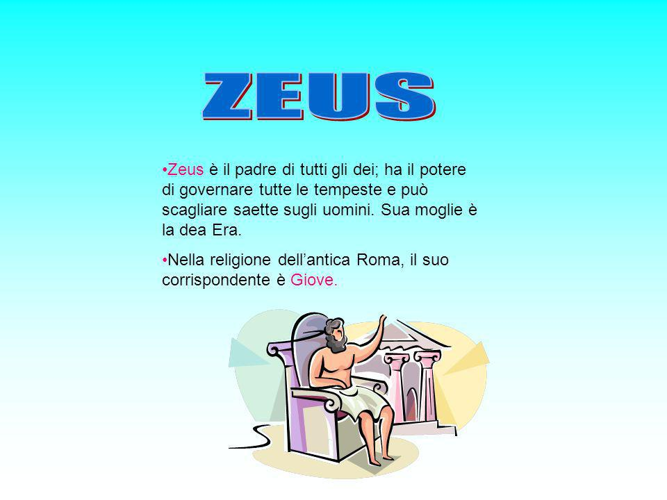 Zeus è il padre di tutti gli dei; ha il potere di governare tutte le tempeste e può scagliare saette sugli uomini. Sua moglie è la dea Era. Nella reli