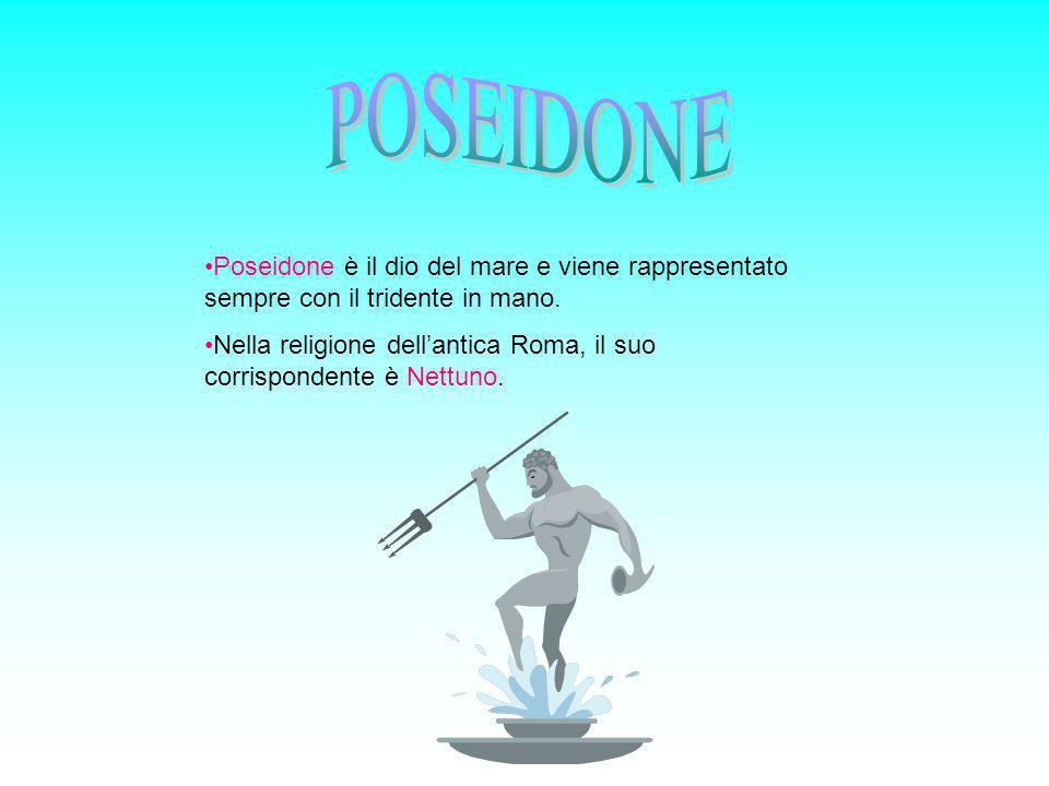 Poseidone è il dio del mare e viene rappresentato sempre con il tridente in mano. Nella religione dellantica Roma, il suo corrispondente è Nettuno.