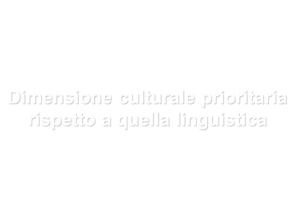 Dimensione culturale prioritaria rispetto a quella linguistica
