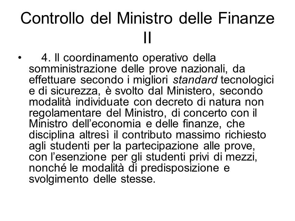 Controllo del Ministro delle Finanze II 4. Il coordinamento operativo della somministrazione delle prove nazionali, da effettuare secondo i migliori s