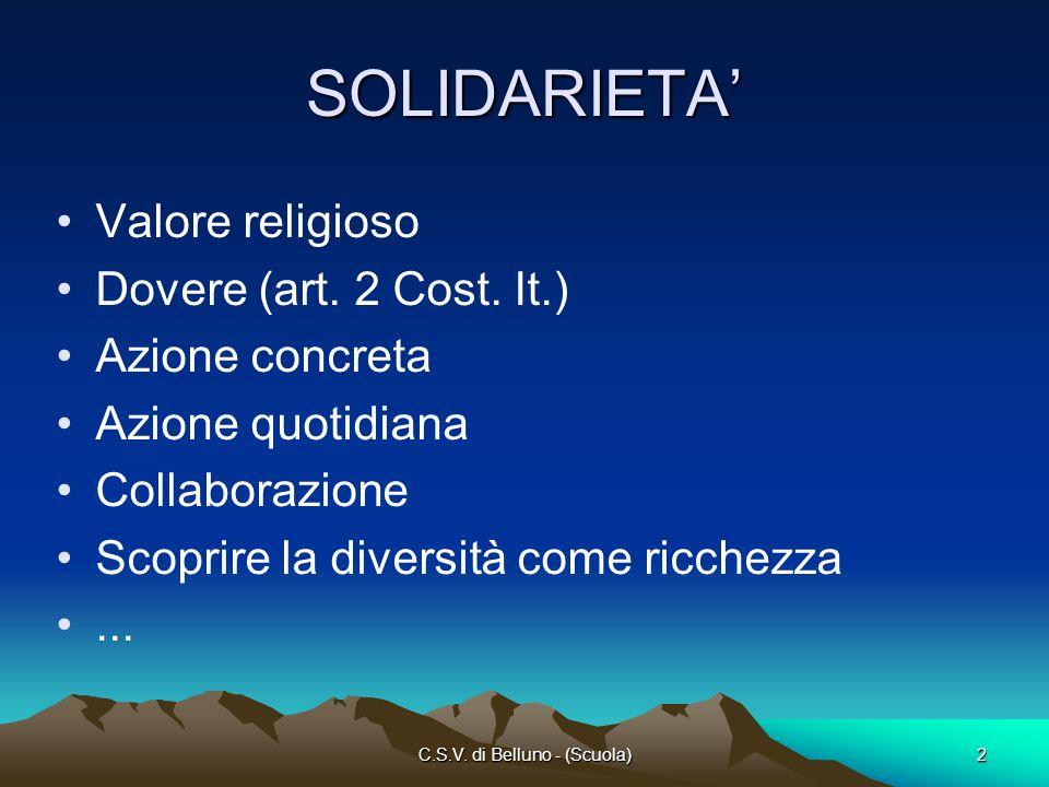C.S.V. di Belluno - (Scuola)2 SOLIDARIETA Valore religioso Dovere (art.