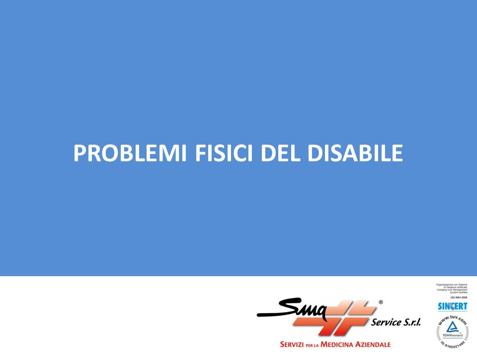 PROBLEMI FISICI DEL DISABILE